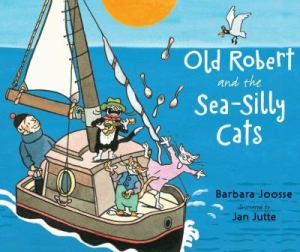 Old Robert and the Sea Silly Cats